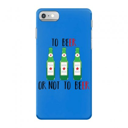 To Beer Ot Not To Beer Iphone 7 Case Designed By Andr1