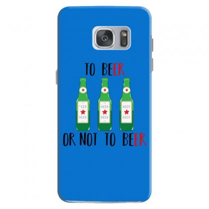 To Beer Ot Not To Beer Samsung Galaxy S7 Case Designed By Andr1