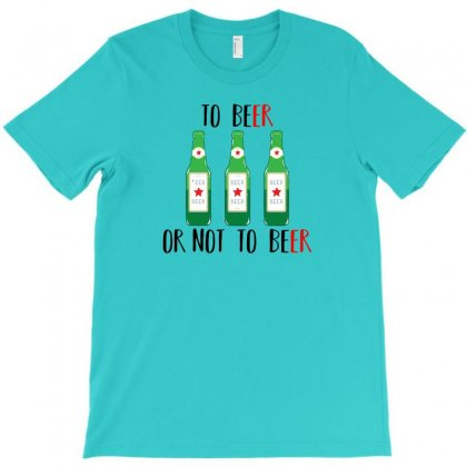 To Beer Ot Not To Beer T-shirt Designed By Andr1