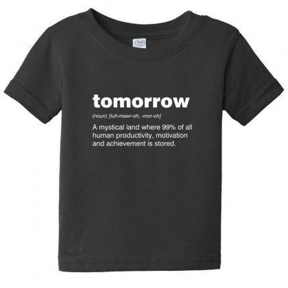 Tomorrow Baby Tee Designed By Andr1