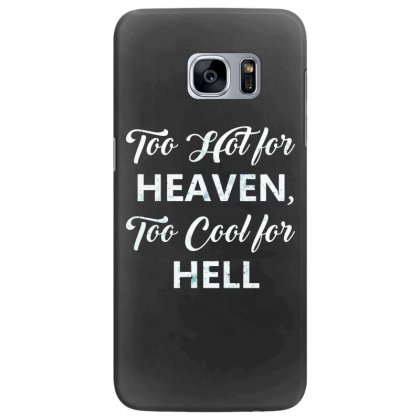 Too Hot For Heaven, Too Cool For Hell Samsung Galaxy S7 Edge Case Designed By Andr1