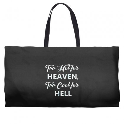 Too Hot For Heaven, Too Cool For Hell Weekender Totes Designed By Andr1