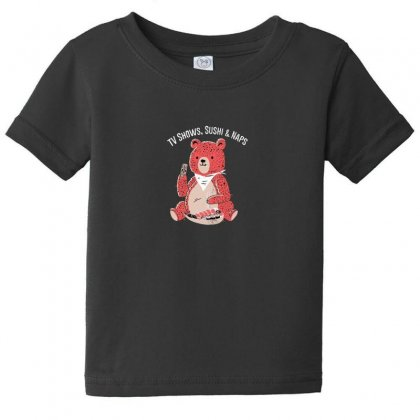 Tv Shows, Sushi & Naps Baby Tee Designed By Andr1
