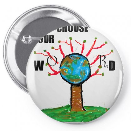 Choose Your World 1 Pin-back Button Designed By Nad