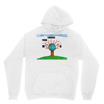 Choose Your World 1 Unisex Hoodie Designed By Nad