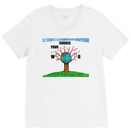 Choose Your World 1 V-neck Tee Designed By Nad