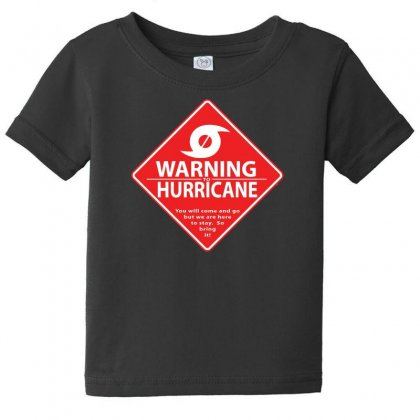 Warning To Hurricane Baby Tee Designed By Andr1