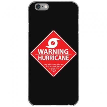 Warning To Hurricane Iphone 6/6s Case Designed By Andr1