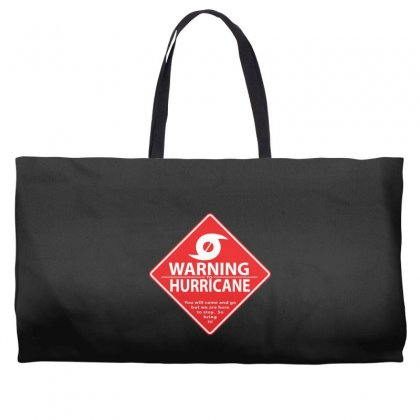 Warning To Hurricane Weekender Totes Designed By Andr1