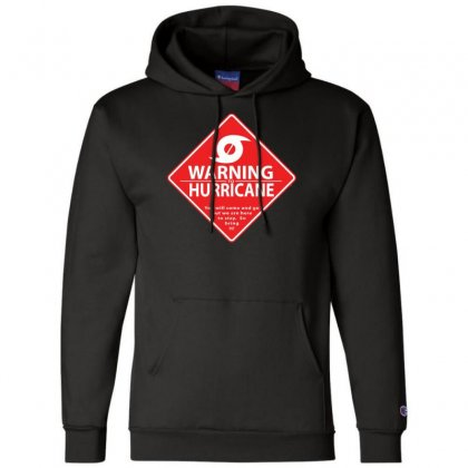Warning To Hurricane Champion Hoodie Designed By Andr1