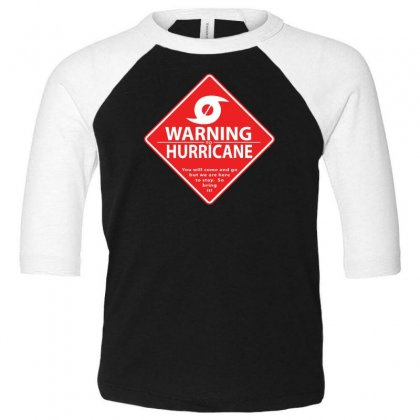 Warning To Hurricane Toddler 3/4 Sleeve Tee Designed By Andr1
