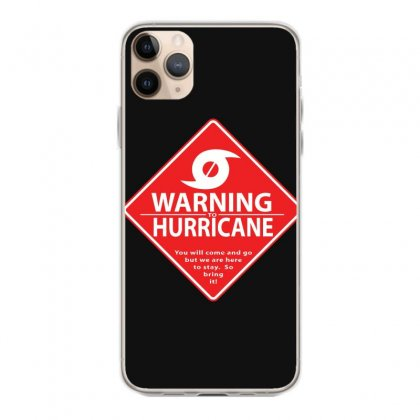 Warning To Hurricane Iphone 11 Pro Max Case Designed By Andr1