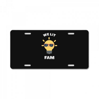 We Lit Fam Funny Meme License Plate Designed By Andr1