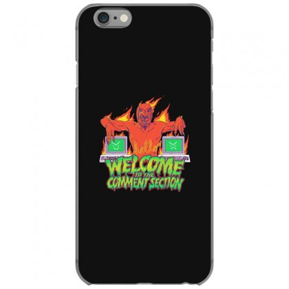 Welcome To The Comment Section Iphone 6/6s Case Designed By Andr1