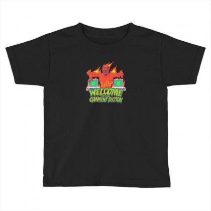 Welcome To The Comment Section Toddler T-shirt Designed By Andr1