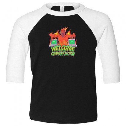 Welcome To The Comment Section Toddler 3/4 Sleeve Tee Designed By Andr1