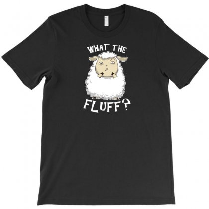 What The Fluff T-shirt Designed By Andr1
