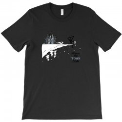 where the town ends T-Shirt | Artistshot