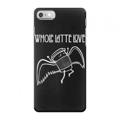 Whole Latte Lov Iphone 7 Case Designed By Andr1
