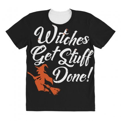 Witches Get Stuff Done All Over Women's T-shirt Designed By Andr1