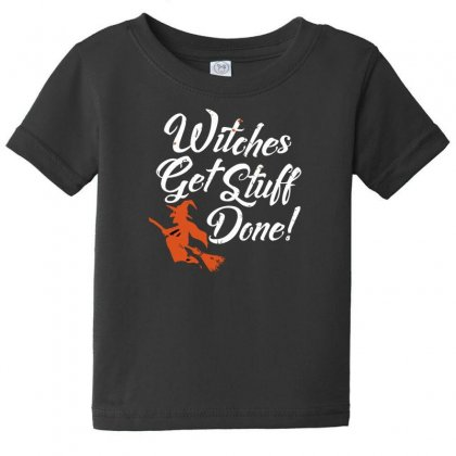 Witches Get Stuff Done Baby Tee Designed By Andr1