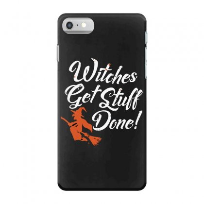 Witches Get Stuff Done Iphone 7 Case Designed By Andr1