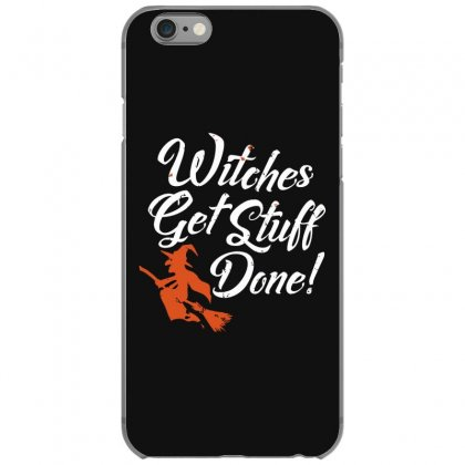 Witches Get Stuff Done Iphone 6/6s Case Designed By Andr1