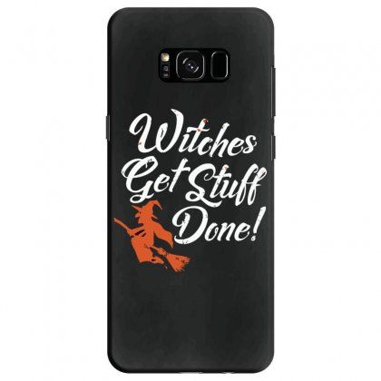 Witches Get Stuff Done Samsung Galaxy S8 Case Designed By Andr1