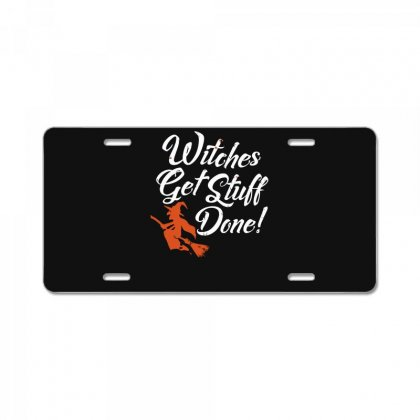 Witches Get Stuff Done License Plate Designed By Andr1