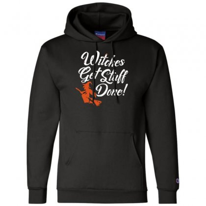 Witches Get Stuff Done Champion Hoodie Designed By Andr1