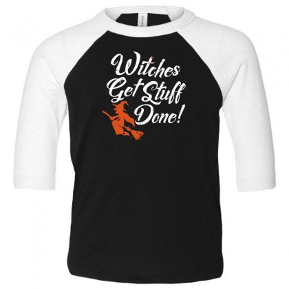 Witches Get Stuff Done Toddler 3/4 Sleeve Tee Designed By Andr1