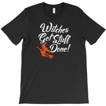 Witches Get Stuff Done T-shirt Designed By Andr1