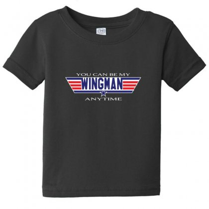You Can Be My Wingman Anytime Baby Tee Designed By Andr1