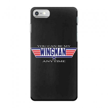 You Can Be My Wingman Anytime Iphone 7 Case Designed By Andr1