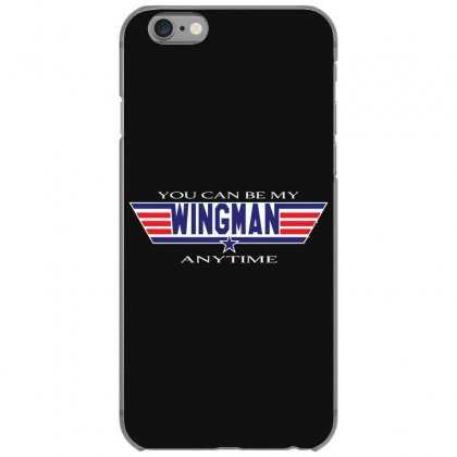 You Can Be My Wingman Anytime Iphone 6/6s Case Designed By Andr1
