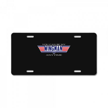 You Can Be My Wingman Anytime License Plate Designed By Andr1