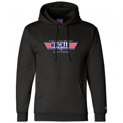 You Can Be My Wingman Anytime Champion Hoodie Designed By Andr1