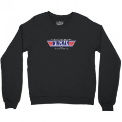 you can be my wingman anytime Crewneck Sweatshirt | Artistshot