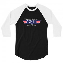 you can be my wingman anytime 3/4 Sleeve Shirt | Artistshot