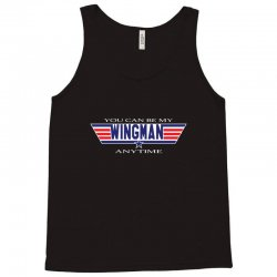 you can be my wingman anytime Tank Top | Artistshot