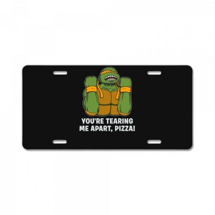 You're Tearing Me Apart Pizza License Plate Designed By Andr1