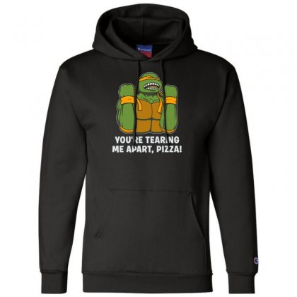 You're Tearing Me Apart Pizza Champion Hoodie Designed By Andr1