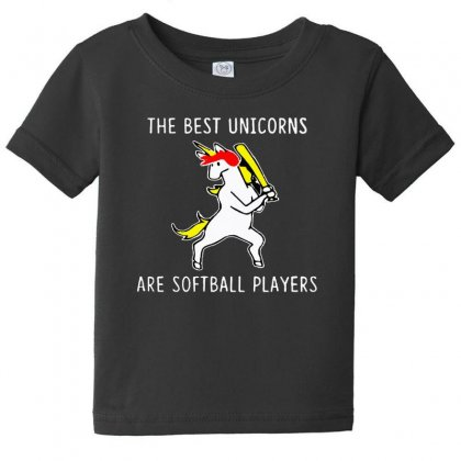 The Best Unicorns Are Softball Player Baby Tee Designed By Pinkanzee
