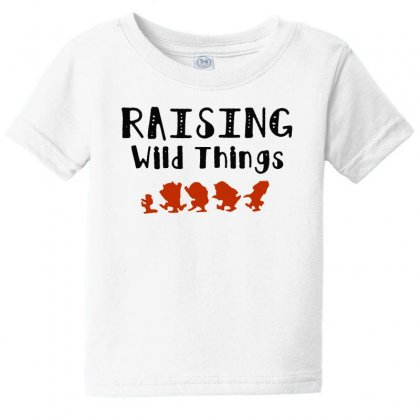 Raising Wild Things Hot Baby Tee Designed By Pinkanzee