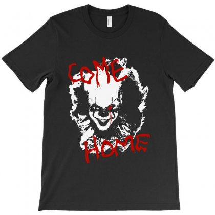 It Chapter Two Come Home T-shirt Designed By Pinkanzee