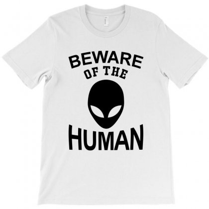 Beware Of The Human T-shirt Designed By Hot Design