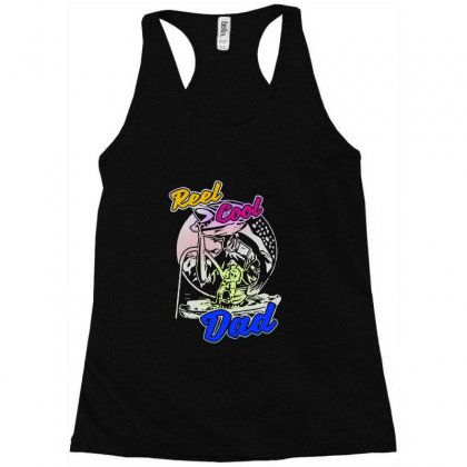 Dad Gift Funny   Reel Cool Dad Racerback Tank Designed By Pinkanzee
