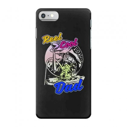 Dad Gift Funny   Reel Cool Dad Iphone 7 Case Designed By Pinkanzee