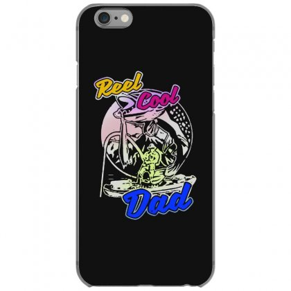 Dad Gift Funny   Reel Cool Dad Iphone 6/6s Case Designed By Pinkanzee