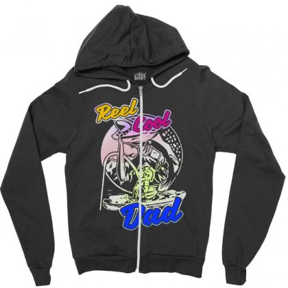 Dad Gift Funny   Reel Cool Dad Zipper Hoodie Designed By Pinkanzee
